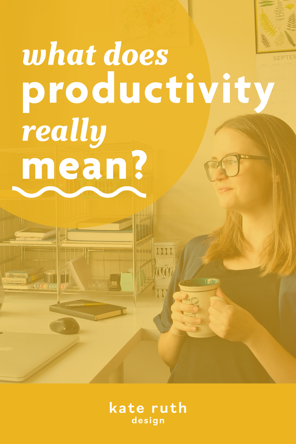 """Photo of woman holding cup of coffee with the text """"what does productivity really mean?"""""""