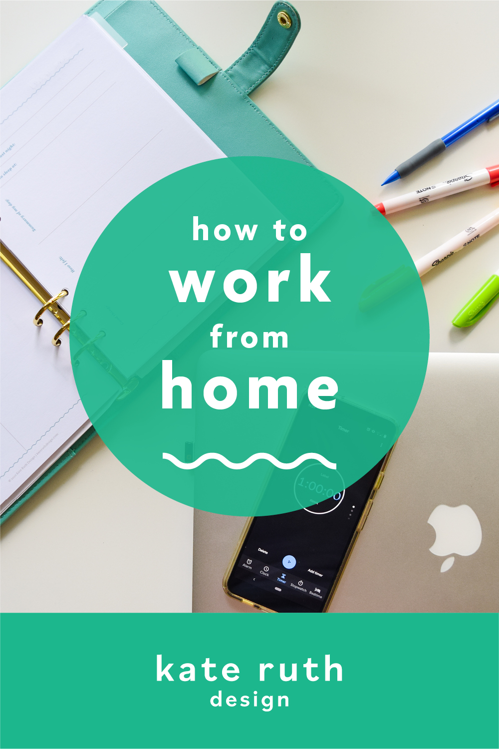 """photo of desk with planner, computer, phone timer, and pens with the text: """"how to work from home"""""""